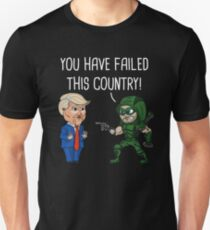 You Have Failed This Country  Unisex T-Shirt