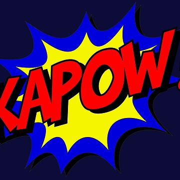 Kapow ! by oldtroublesome