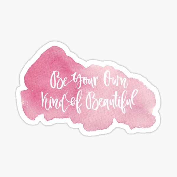 Be Your Own Kind of Beautiful Pink Watercolor Sticker