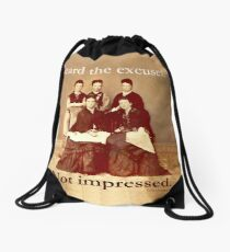 Heard The Excuses, Not Impressed Drawstring Bag