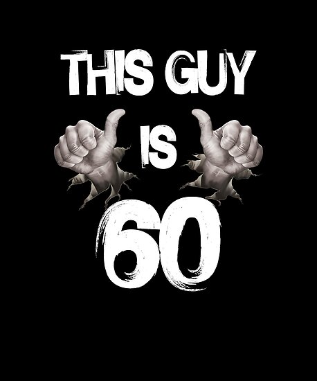 Funny 60th Birthday Gift This Guy Is 60 By Nikolayjs