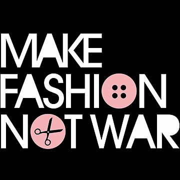 MAKE FASHION NOT WAR by annaOMline