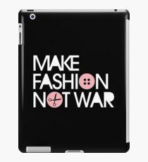 MAKE FASHION NOT WAR iPad Case/Skin