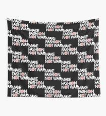MAKE FASHION NOT WAR Wall Tapestry