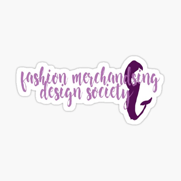 Fashion Merchandising And Design Society Sticker By Blytheb Redbubble