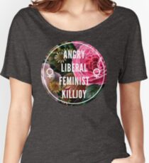 Angry Liberal Feminist Killjoy Women's Relaxed Fit T-Shirt