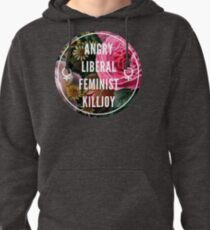 Angry Liberal Feminist Killjoy Pullover Hoodie