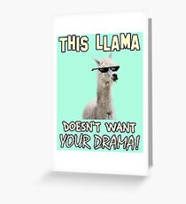 This Llama Doesn't Want Your Drama! Greeting Card