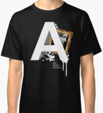 A IS FOR ART Classic T-Shirt