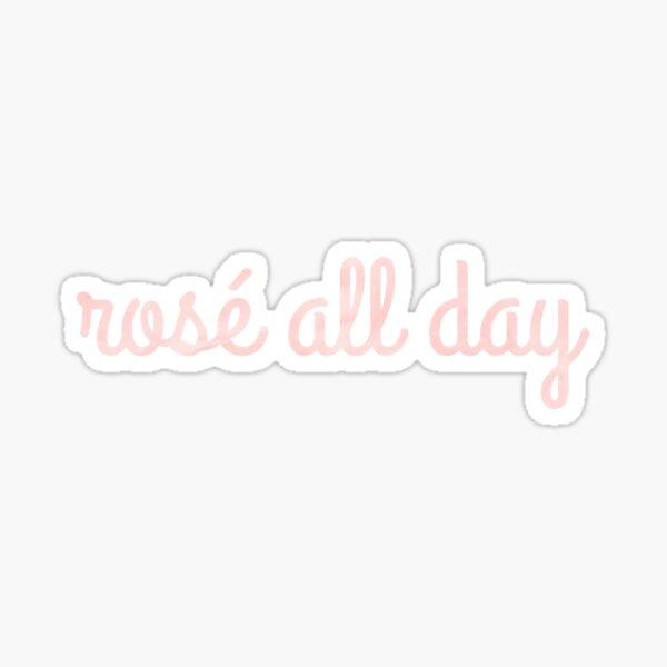 rose all day Sticker