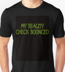 Reality Check Unisex T-Shirt
