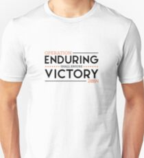 Enduring Victory! Unisex T-Shirt