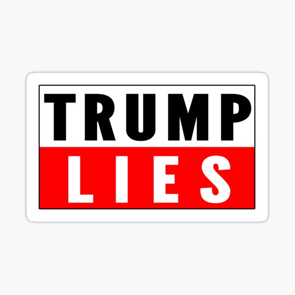 Trump Lies Sticker Sticker