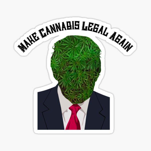 Donald Trump Make Cannabis Legal Again  Sticker
