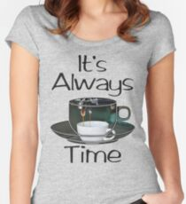 Its Always Coffee Time Women's Fitted Scoop T-Shirt