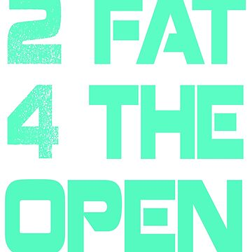 2 fat for the crossfit open  by earlstevens