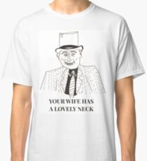 Unkle Adams (Your Wife Has A Lovely Neck) Classic T-Shirt
