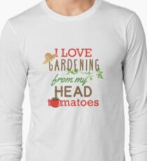 I Love Gardening From My Head Tomatoes Long Sleeve T-Shirt