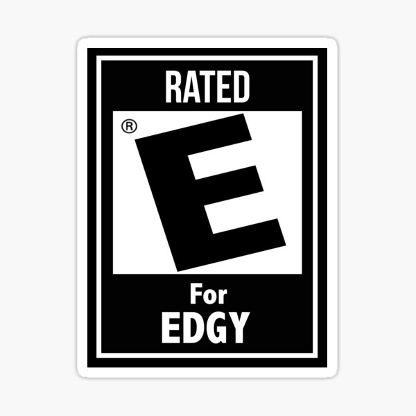Rated E for Edgy Sticker