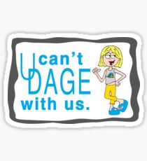 You can't dage with us Sticker
