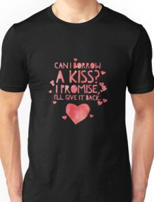 Cute and Cool Love Merchandise - Can I Borrow a Kiss - Best Gift for Him, Her, Boyfriend, Girlfriend, Husband, Wife, Couples, Men, Women, Mom, Dad, Grandma, Brother or Friends Unisex T-Shirt