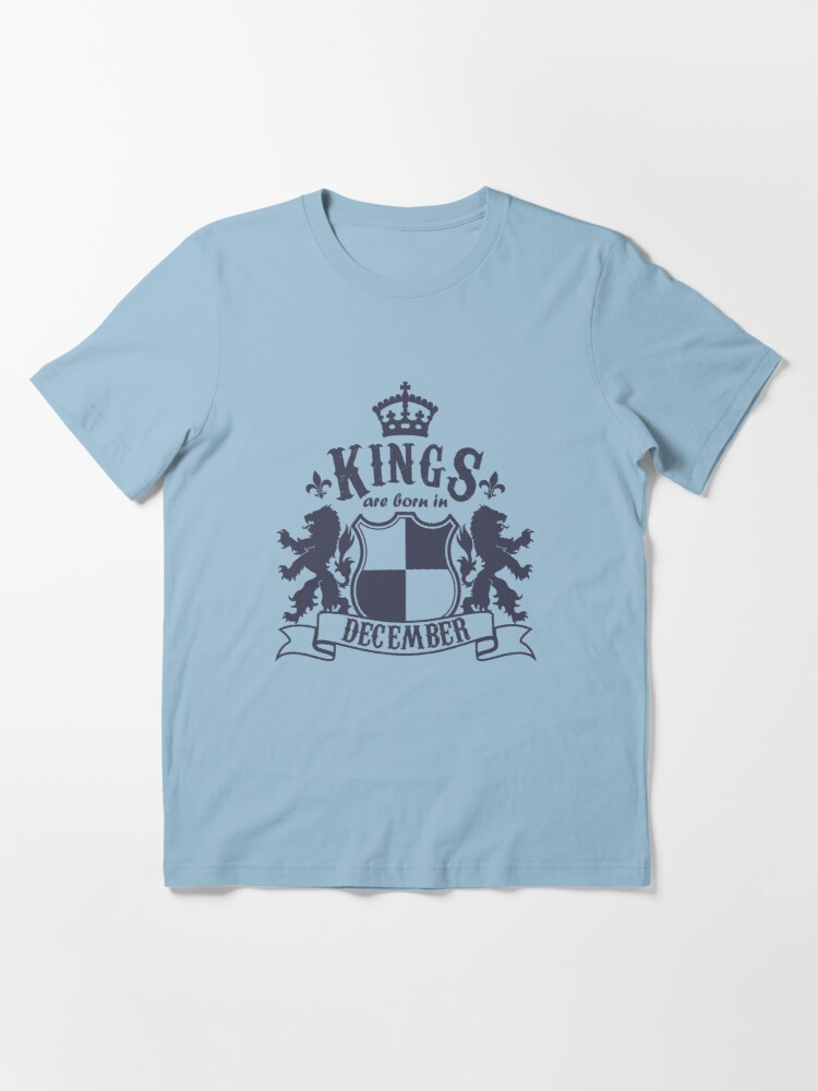 Alternate view of Kings are born in December Essential T-Shirt
