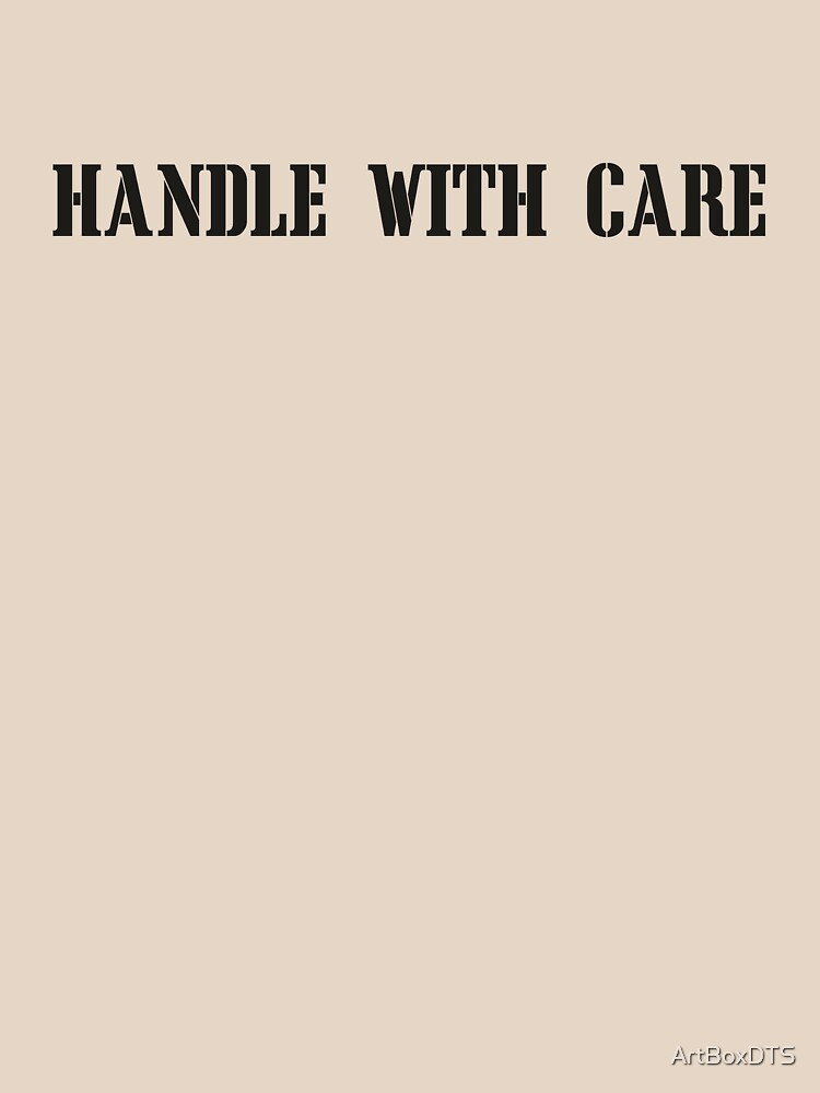 Handle With Care by ArtBoxDTS