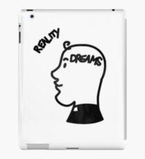 Reality, Dreams. iPad Case/Skin