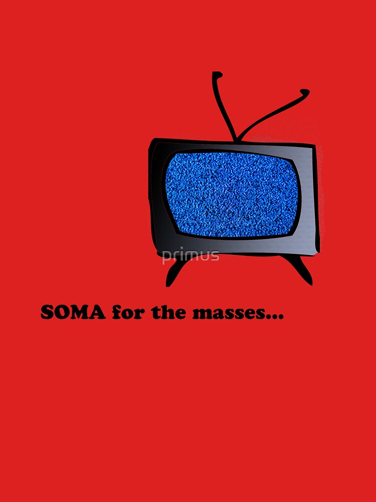Soma for the masses... by primus
