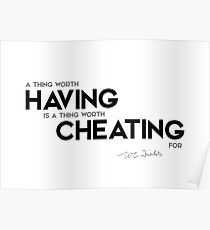 worth cheating for - w.c. fields Poster