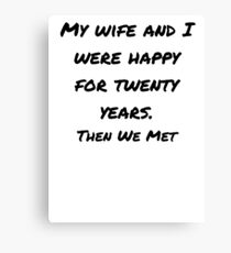 My Wife Joke Design Canvas Print