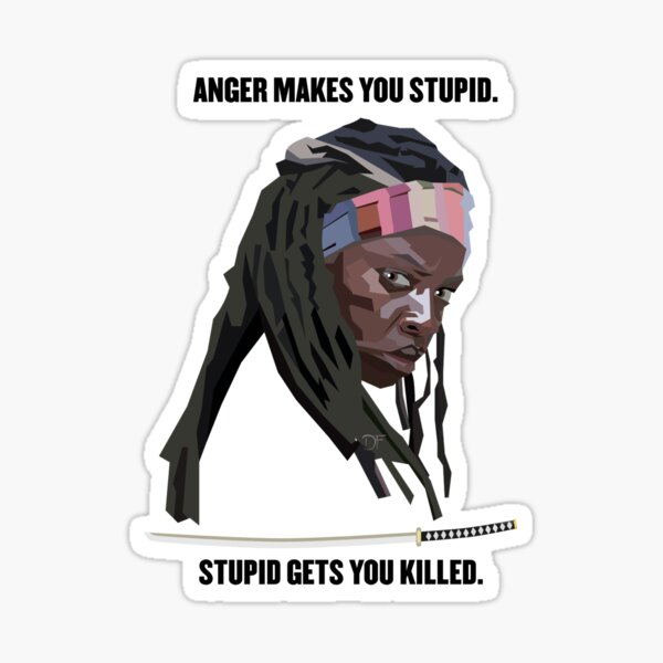 Michonne- Anger Makes You Stupid Sticker