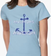 anchors aweigh Womens Fitted T-Shirt