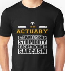 ACTUARY ALLERGIC TO STUPIDITY Unisex T-Shirt