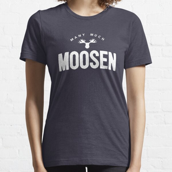 Many Much Moosen Essential T-Shirt