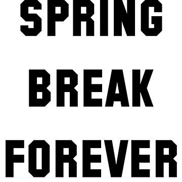 Spring Break FOREVER Y'all! by MOREDANKMEMES
