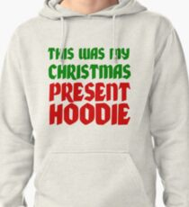 THIS WAS MY CHRISTMAS PRESENT HOODIE T-Shirt