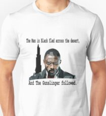The Gunslinger followed.  Unisex T-Shirt