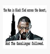 The Gunslinger followed.  Photographic Print