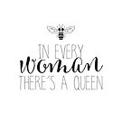 In every woman there's a queen by jitterfly