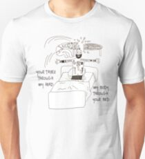 Your Table Through My Head My Body Through Yout Bed T-Shirt