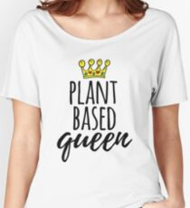 Plant Based Queen Women's Relaxed Fit T-Shirt