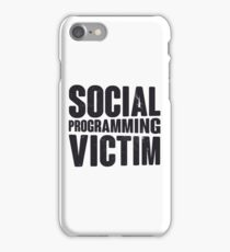 Social programming victim iPhone Case/Skin