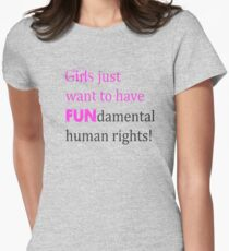 Girls just want to have FUNdamental human rights T-Shirt