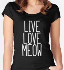 Live Love Meow Women's Fitted Scoop T-Shirt