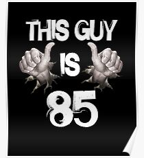 Funny 85th Birthday Gift This Guy Is 85 Poster