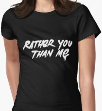 Rather You Than Me - White Womens Fitted T-Shirt