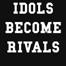 Idols Become Rivals - White Text by thehiphopshop