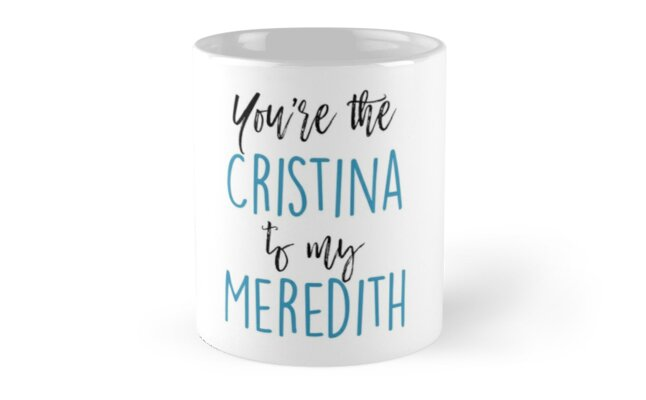 You're the Cristina to my Meredith by Quotation  Park