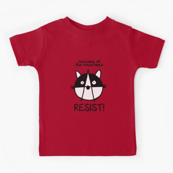 Join the raccoons of the resistance! Resist! Kids T-Shirt